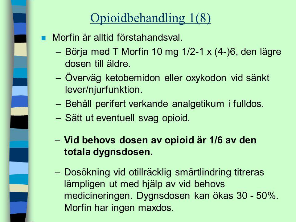 Opioidbehandling 1(8) Morfin är alltid förstahandsval.