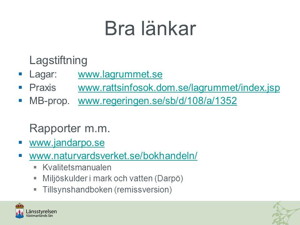 Bra länkar Lagstiftning Lagar: www.lagrummet.se
