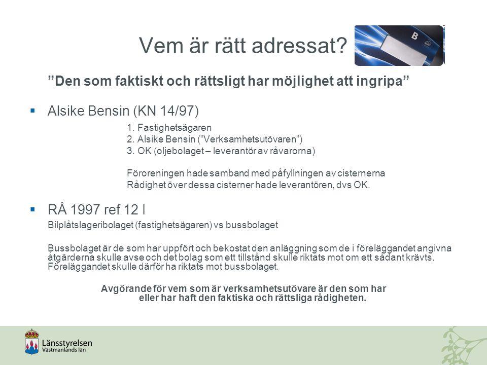 Vem är rätt adressat Den som faktiskt och rättsligt har möjlighet att ingripa Alsike Bensin (KN 14/97)