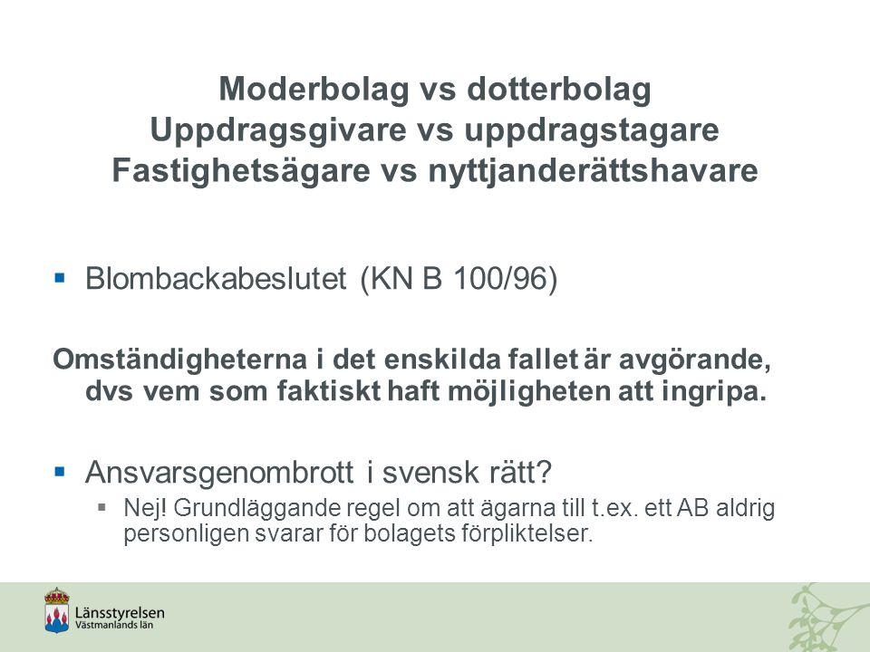 Moderbolag vs dotterbolag Uppdragsgivare vs uppdragstagare Fastighetsägare vs nyttjanderättshavare