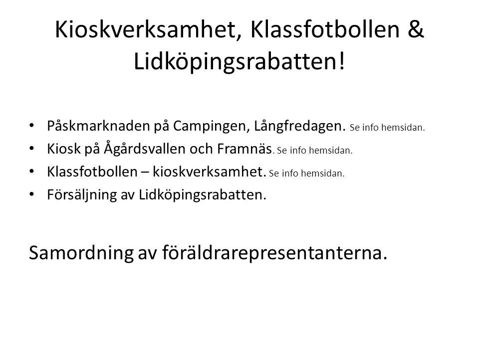 Kioskverksamhet, Klassfotbollen & Lidköpingsrabatten!