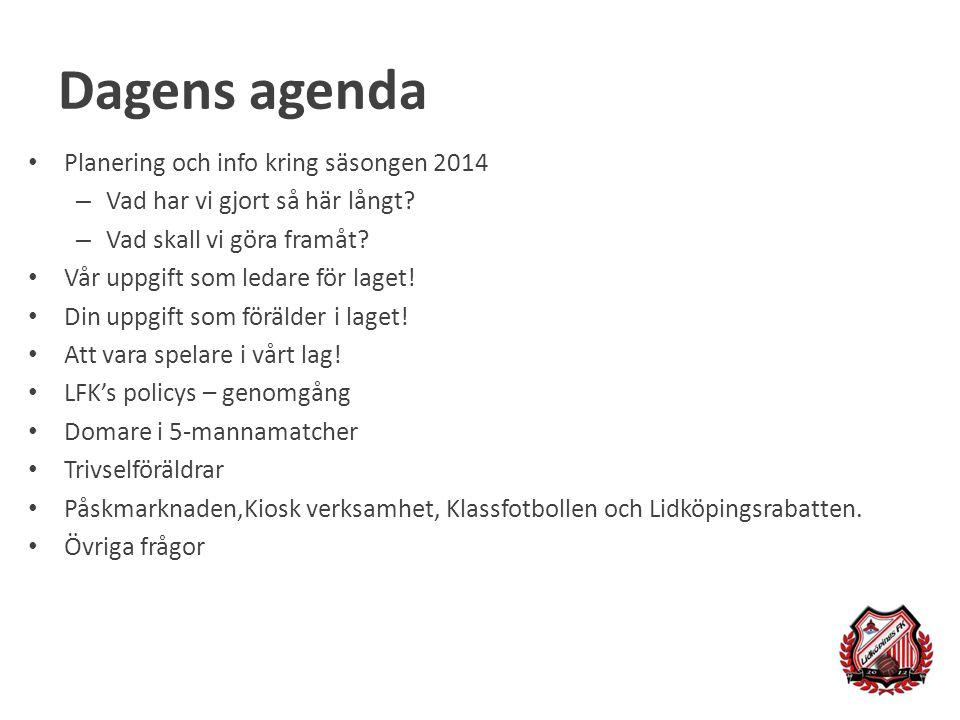 Dagens agenda Planering och info kring säsongen 2014