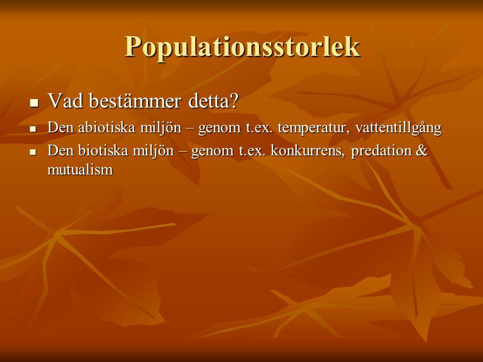 Populationsstorlek Vad bestämmer detta
