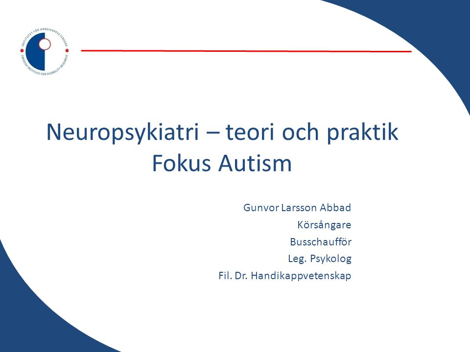 Neuropsykiatri – teori och praktik Fokus Autism