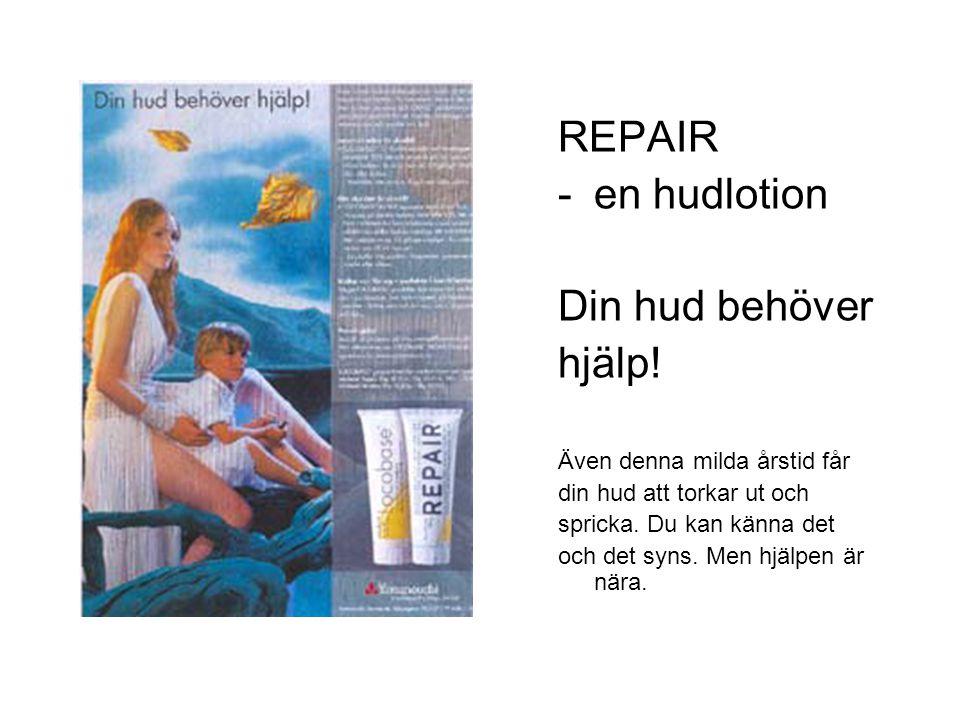 REPAIR en hudlotion Din hud behöver hjälp! Även denna milda årstid får