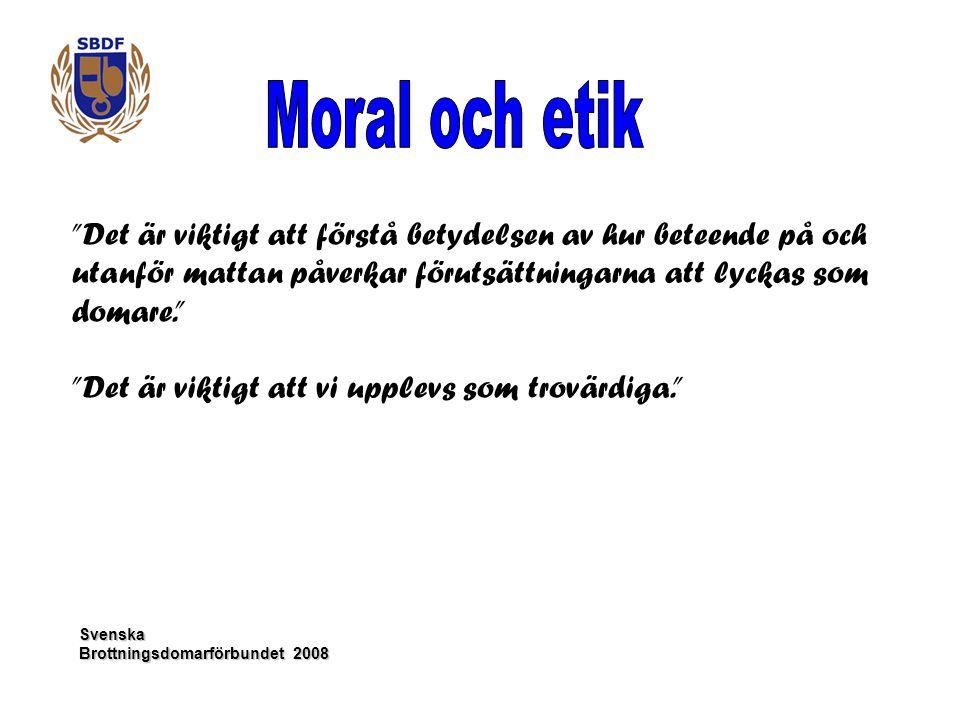 Moral och etik Det är viktigt att förstå betydelsen av hur beteende på och utanför mattan påverkar förutsättningarna att lyckas som domare.