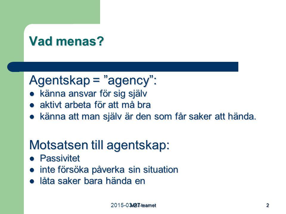 Motsatsen till agentskap: