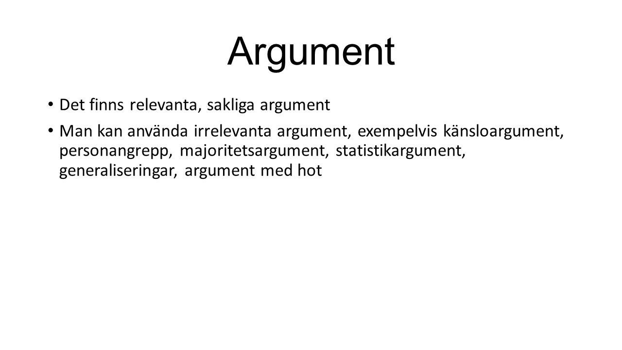 Argument Det finns relevanta, sakliga argument