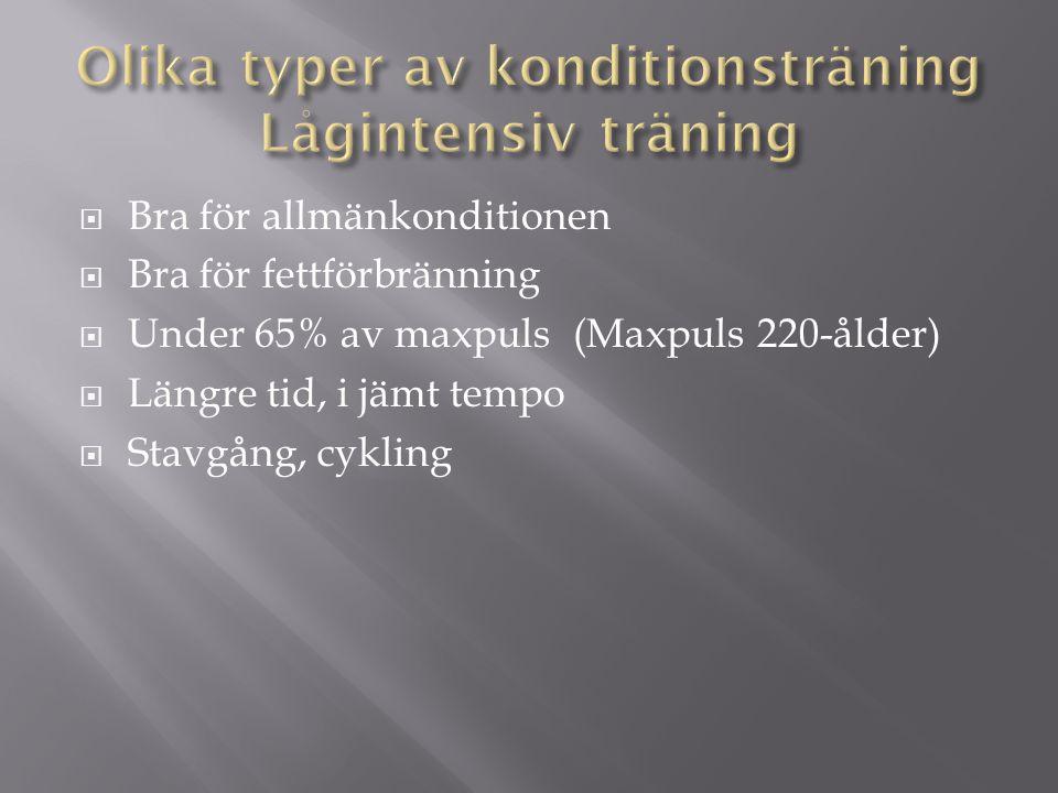 Olika typer av konditionsträning Lågintensiv träning