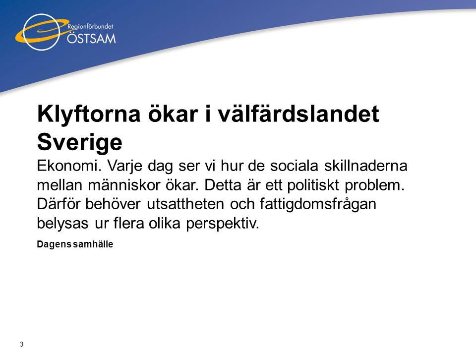 Klyftorna ökar i välfärdslandet Sverige
