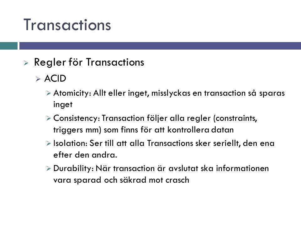 Transactions Regler för Transactions ACID