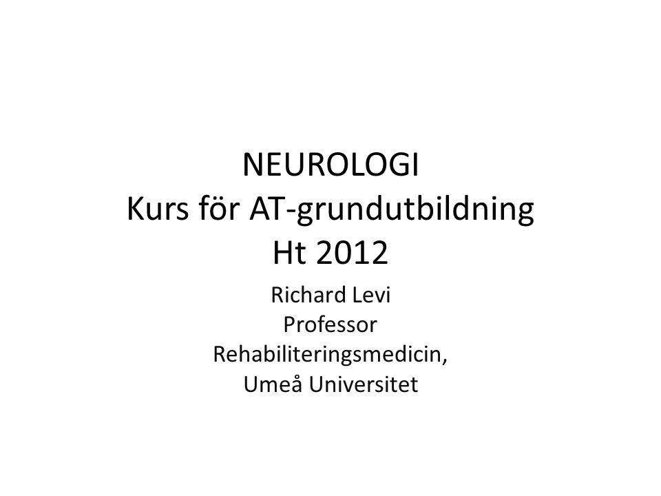 NEUROLOGI Kurs för AT-grundutbildning Ht 2012