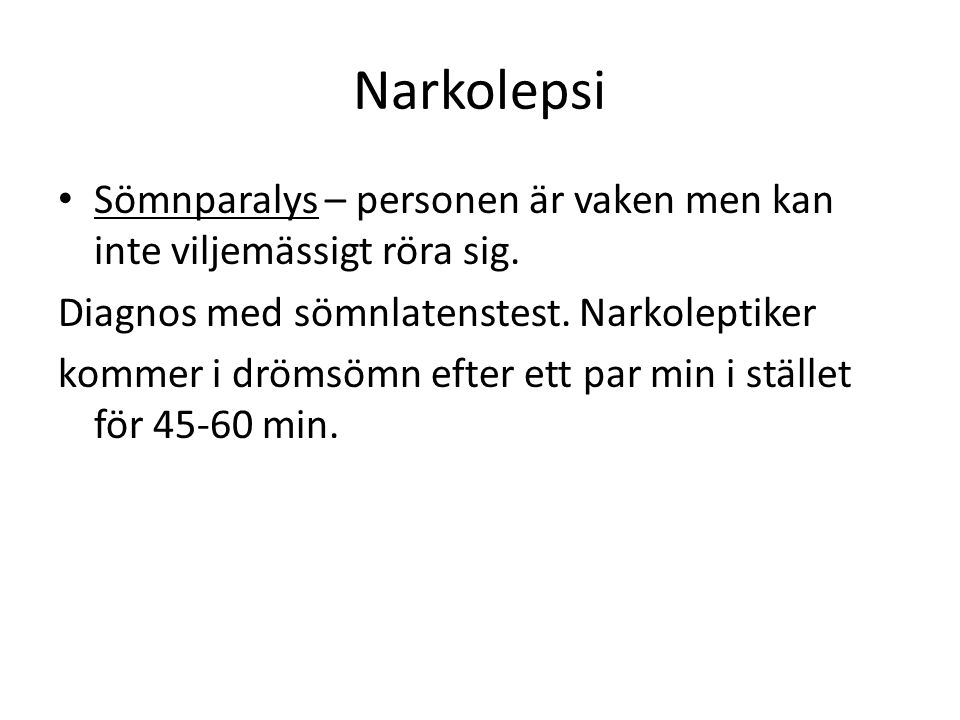 Narkolepsi Sömnparalys – personen är vaken men kan inte viljemässigt röra sig. Diagnos med sömnlatenstest. Narkoleptiker.