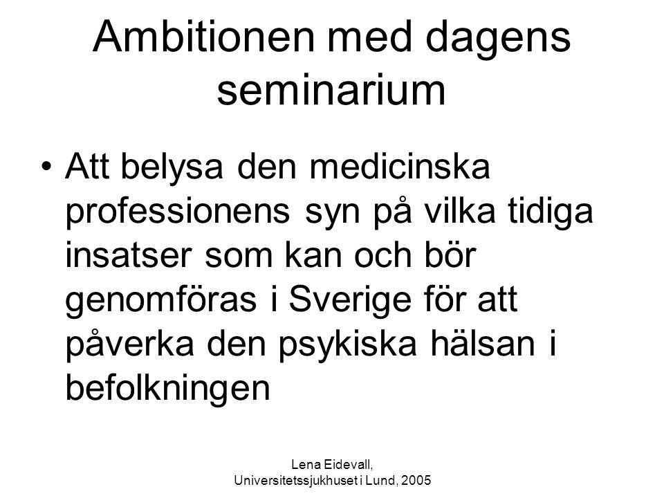Ambitionen med dagens seminarium