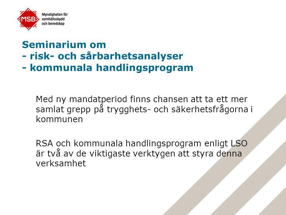 Seminarium om - risk- och sårbarhetsanalyser - kommunala handlingsprogram