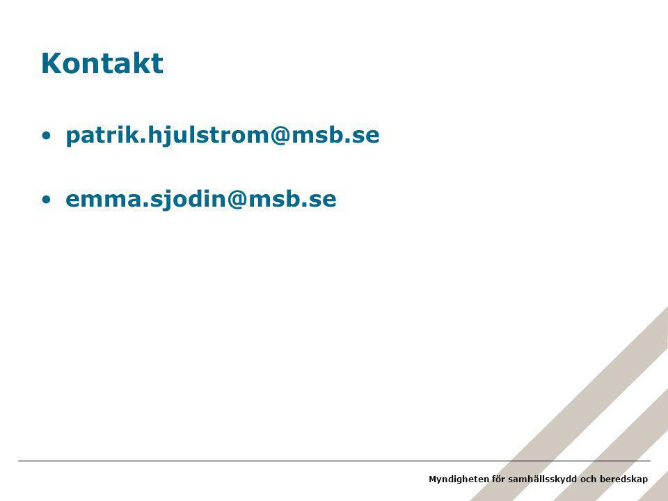 Kontakt patrik.hjulstrom@msb.se emma.sjodin@msb.se