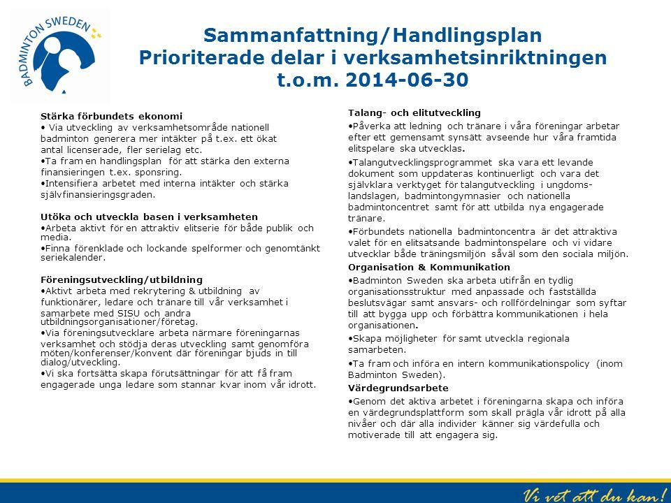 Sammanfattning/Handlingsplan Prioriterade delar i verksamhetsinriktningen t.o.m. 2014-06-30