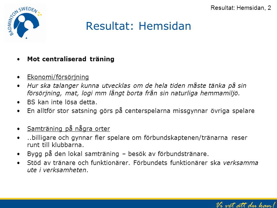 Resultat: Hemsidan Resultat: Hemsidan, 2 Mot centraliserad träning
