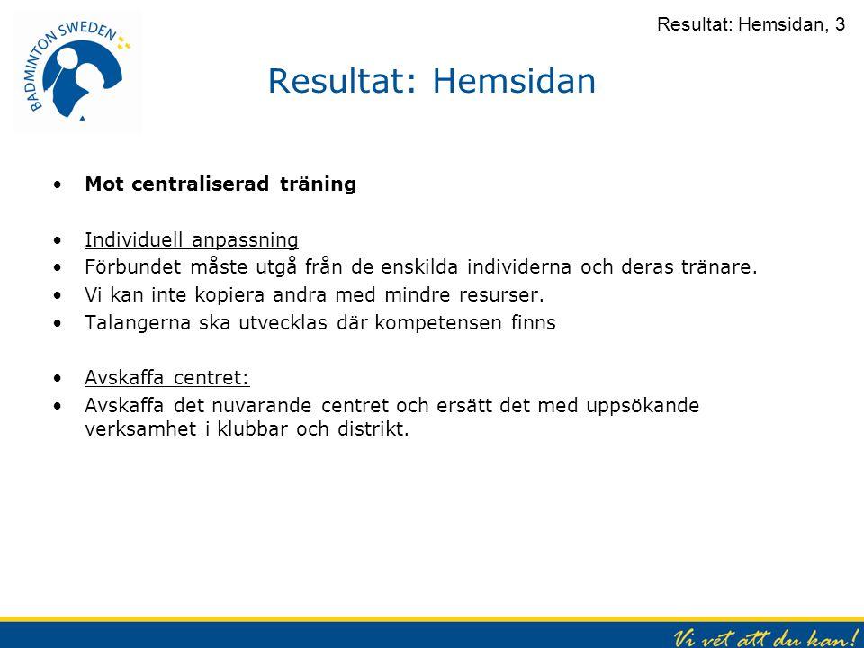 Resultat: Hemsidan Resultat: Hemsidan, 3 Mot centraliserad träning