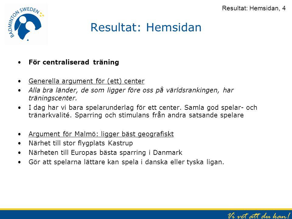 Resultat: Hemsidan Resultat: Hemsidan, 4 För centraliserad träning