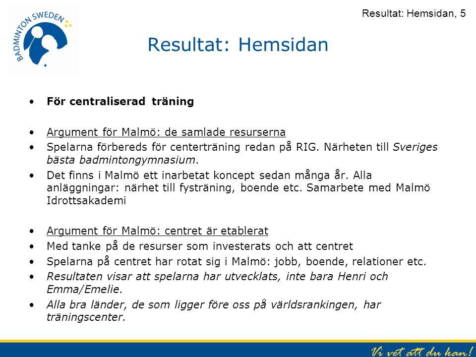 Resultat: Hemsidan Resultat: Hemsidan, 5 För centraliserad träning