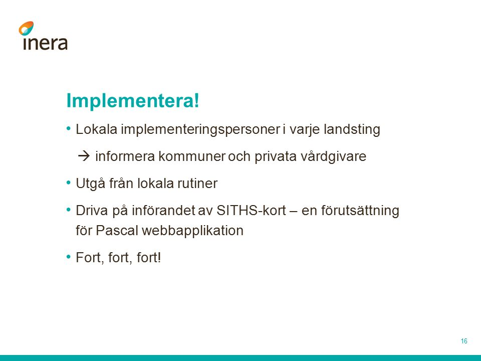Implementera! Lokala implementeringspersoner i varje landsting