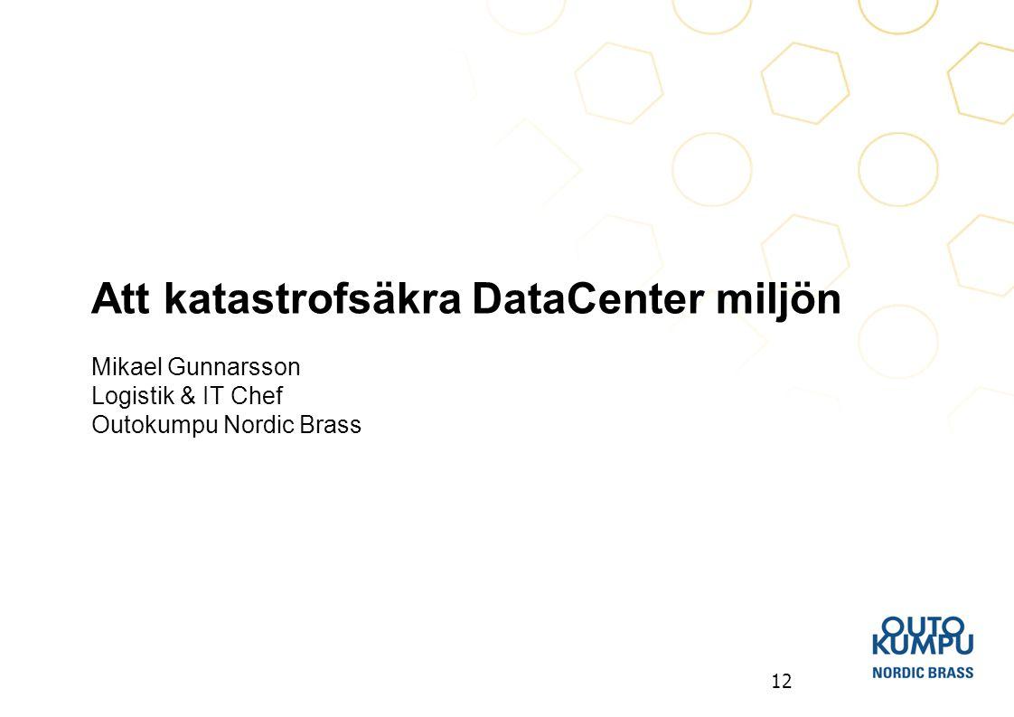 Att katastrofsäkra DataCenter miljön