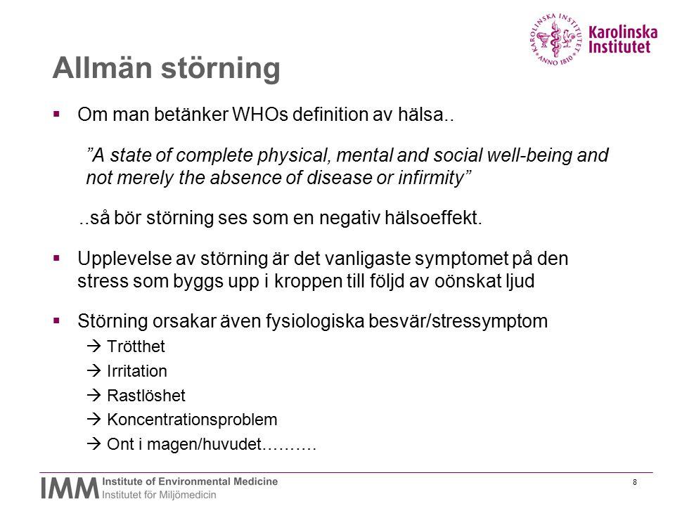 Allmän störning Om man betänker WHOs definition av hälsa..