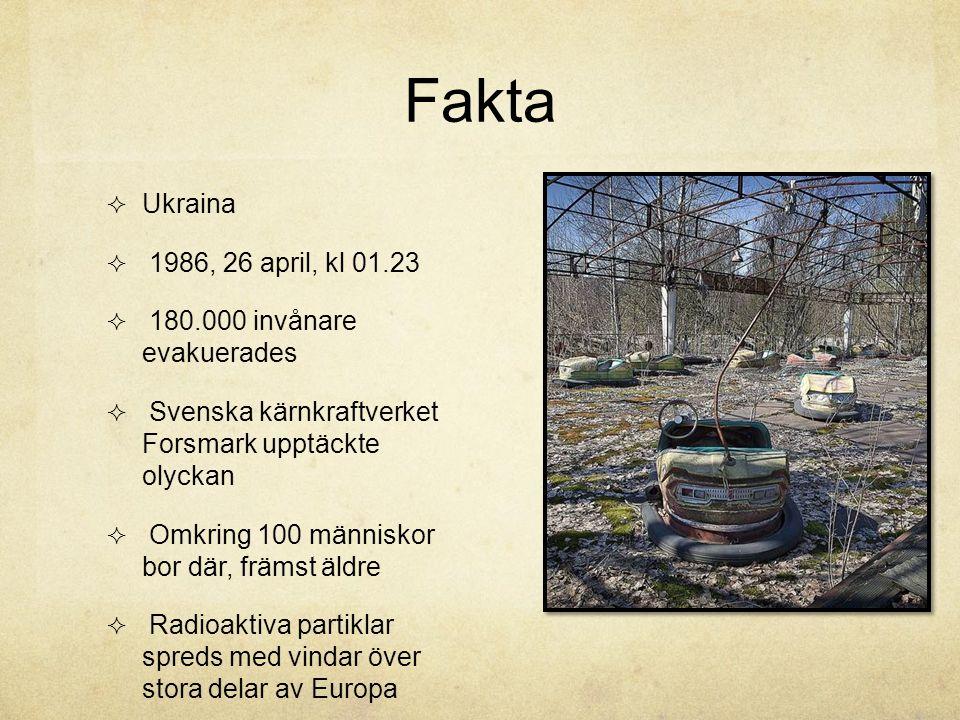 Fakta Ukraina 1986, 26 april, kl 01.23 180.000 invånare evakuerades