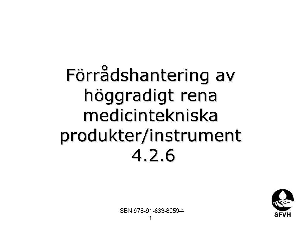 Förrådshantering av höggradigt rena medicintekniska produkter/instrument 4.2.6