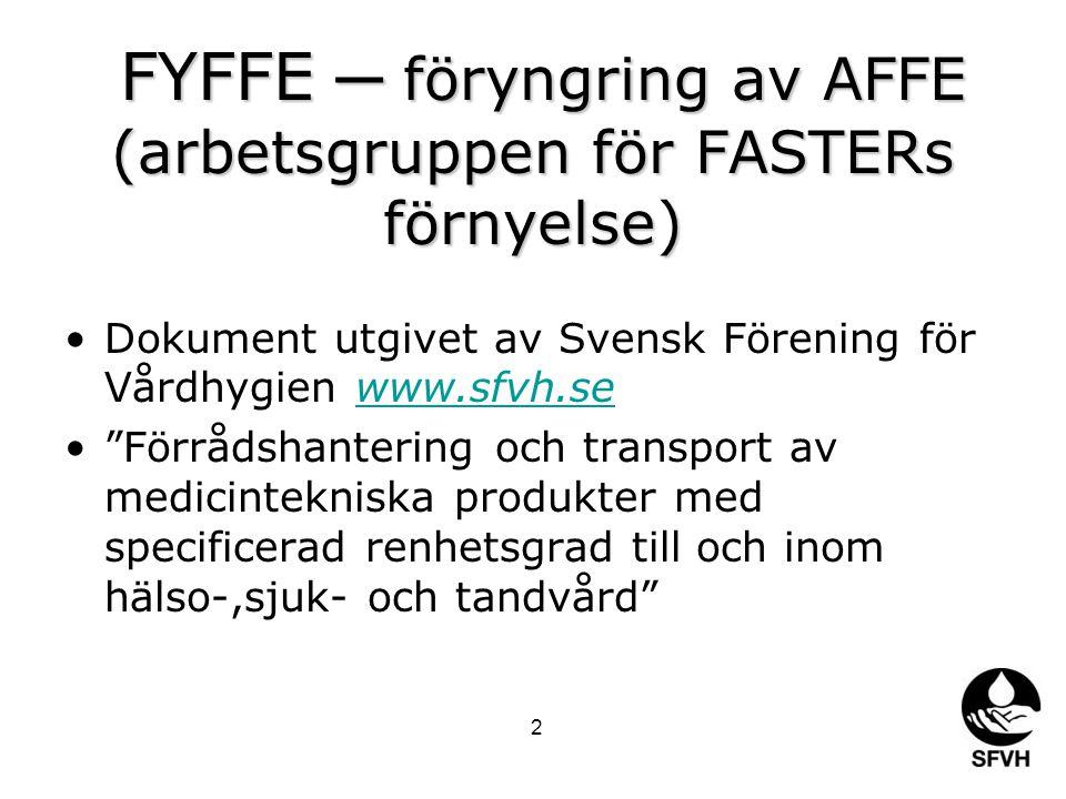 FYFFE ─ föryngring av AFFE (arbetsgruppen för FASTERs förnyelse)