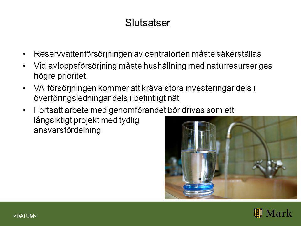 Slutsatser Reservvattenförsörjningen av centralorten måste säkerställas.