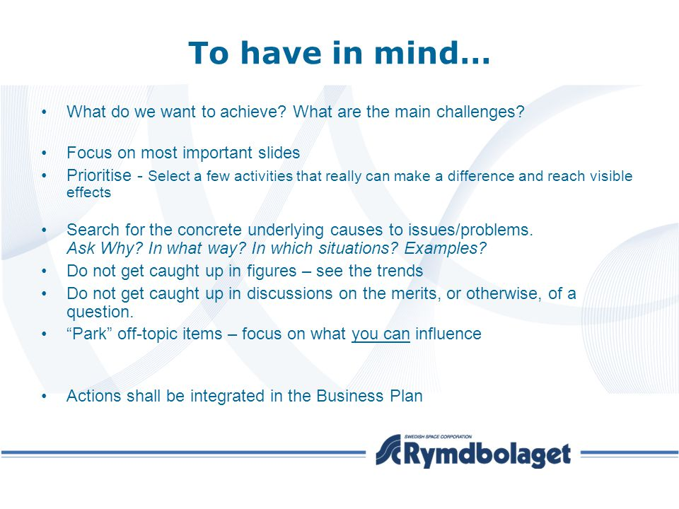To have in mind… What do we want to achieve What are the main challenges Focus on most important slides.