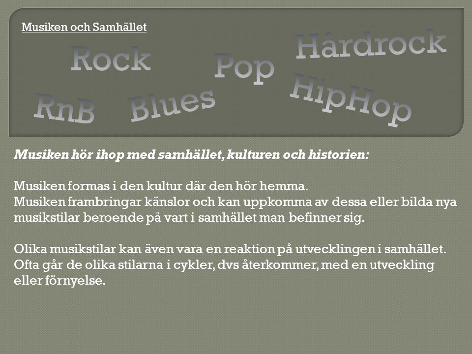 Hårdrock Rock Pop HipHop Blues RnB