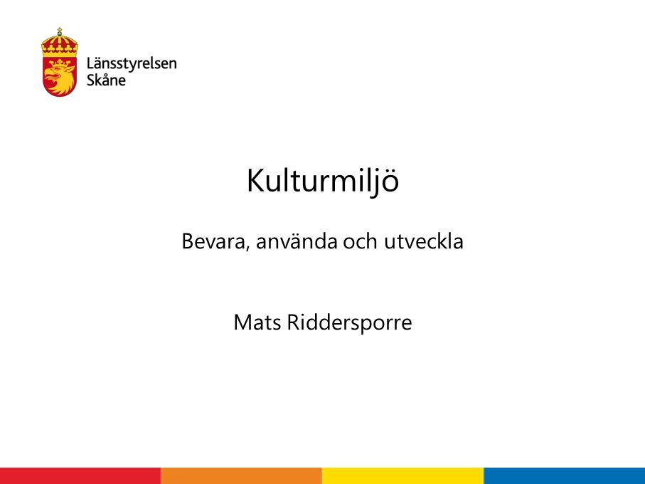 Bevara, använda och utveckla Mats Riddersporre