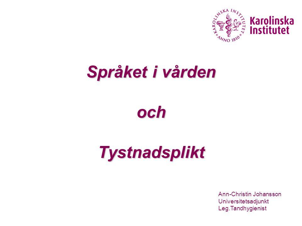 Språket i vården och Tystnadsplikt