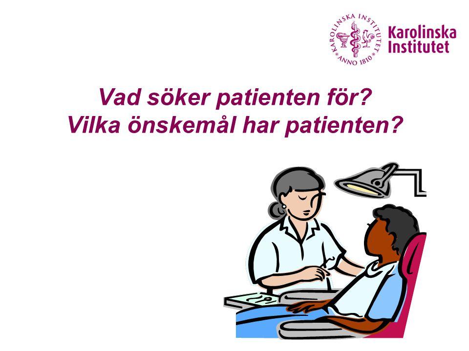 Vad söker patienten för Vilka önskemål har patienten