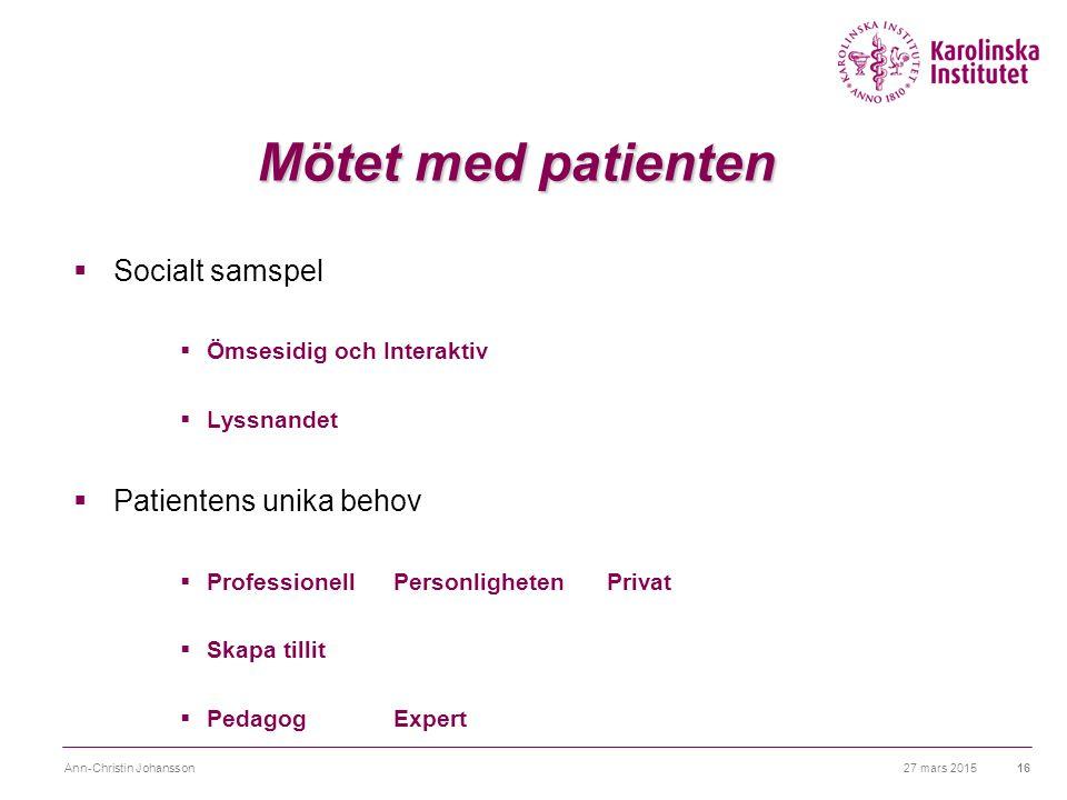 Mötet med patienten Socialt samspel Patientens unika behov