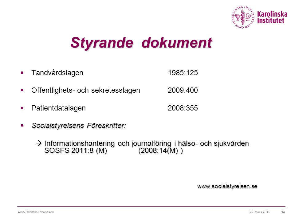 Styrande dokument Tandvårdslagen 1985:125