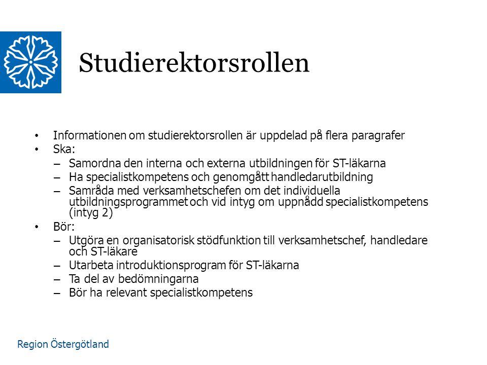 Studierektorsrollen Informationen om studierektorsrollen är uppdelad på flera paragrafer. Ska: