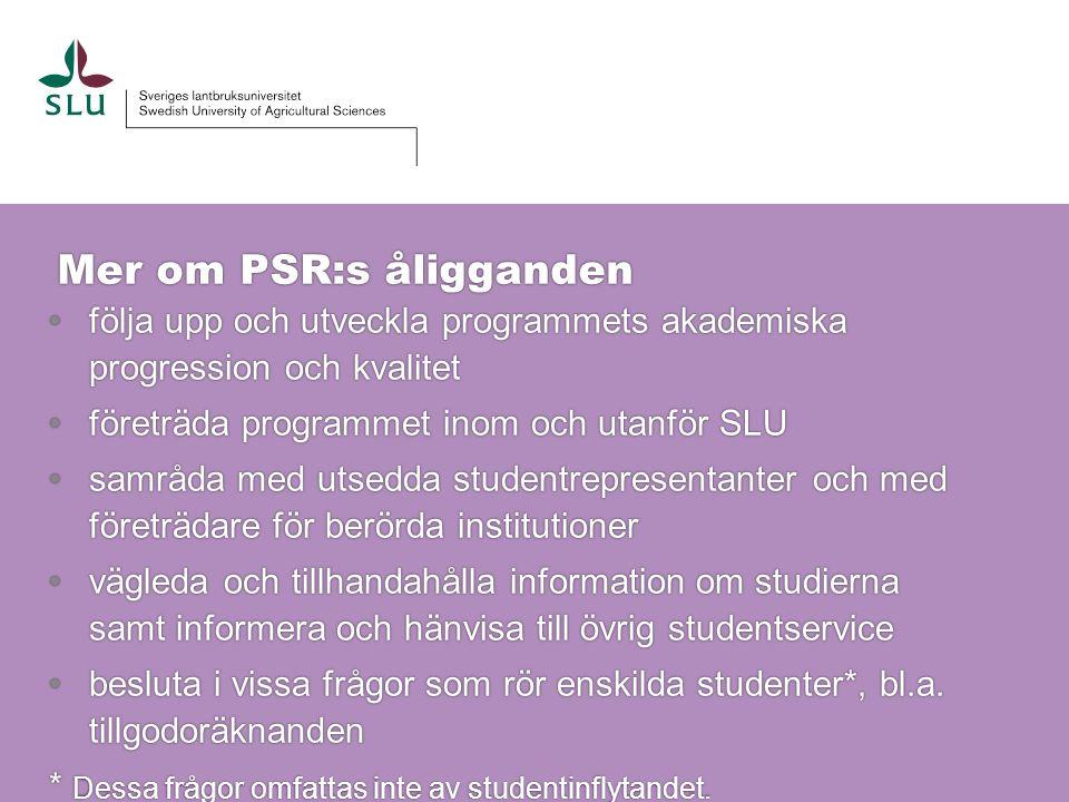 Mer om PSR:s åligganden