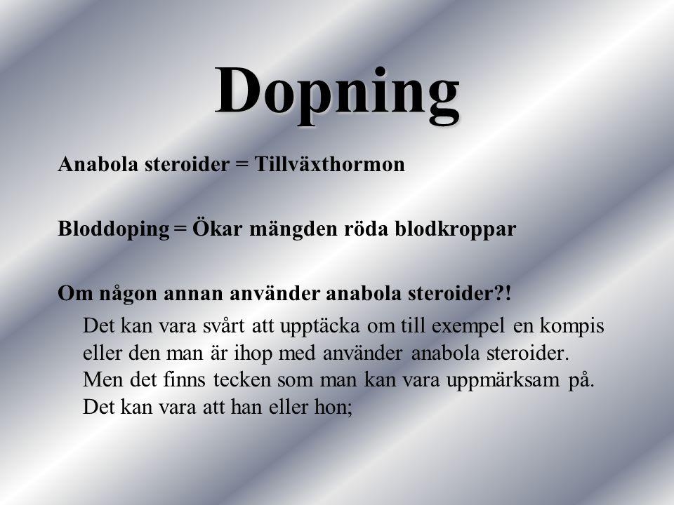 Dopning Anabola steroider = Tillväxthormon