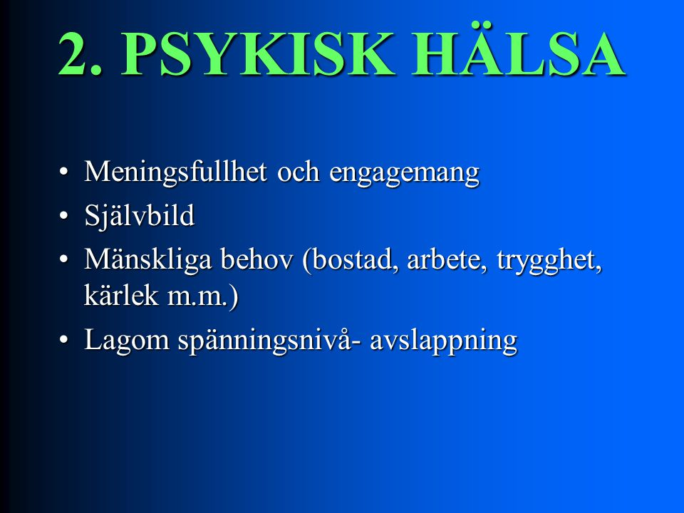 2. PSYKISK HÄLSA Meningsfullhet och engagemang Självbild