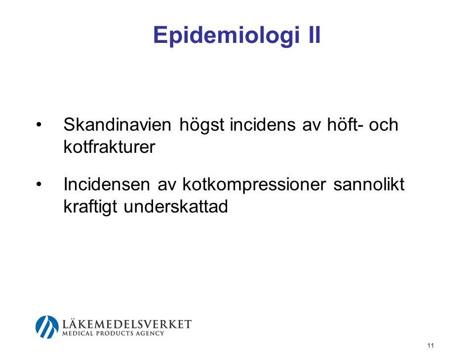 Epidemiologi II Skandinavien högst incidens av höft- och kotfrakturer