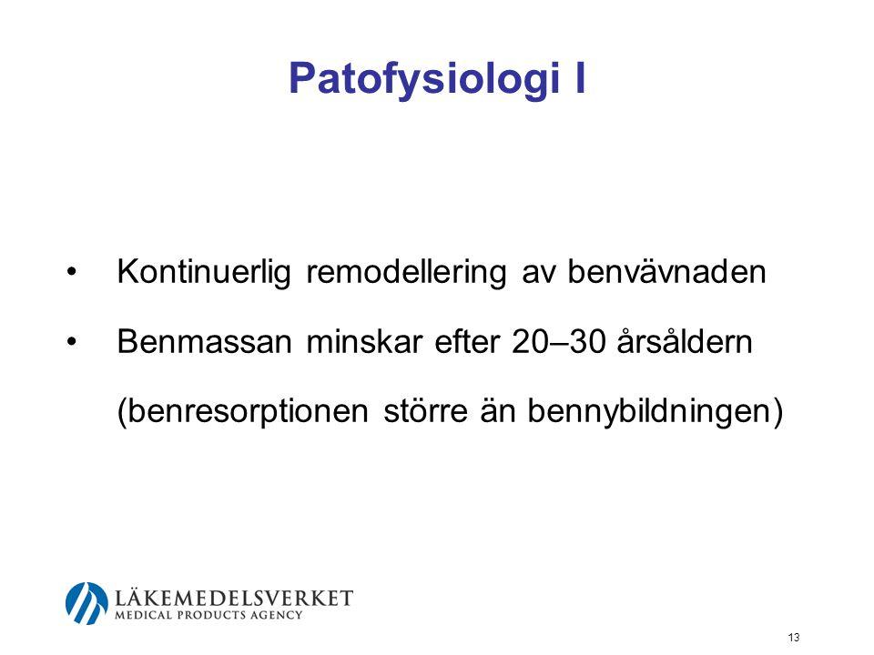Patofysiologi I Kontinuerlig remodellering av benvävnaden
