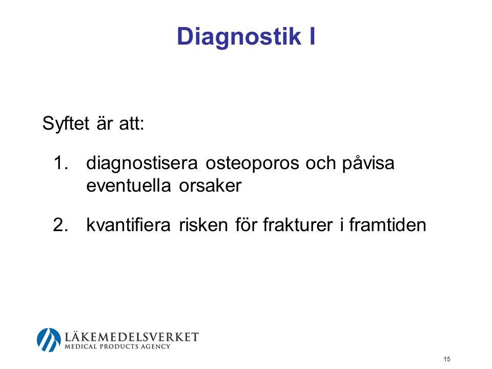 Diagnostik I Syftet är att: