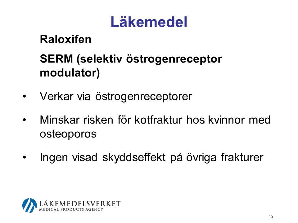 Läkemedel Raloxifen SERM (selektiv östrogenreceptor modulator)