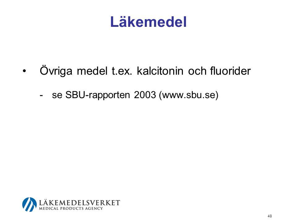 Läkemedel Övriga medel t.ex. kalcitonin och fluorider