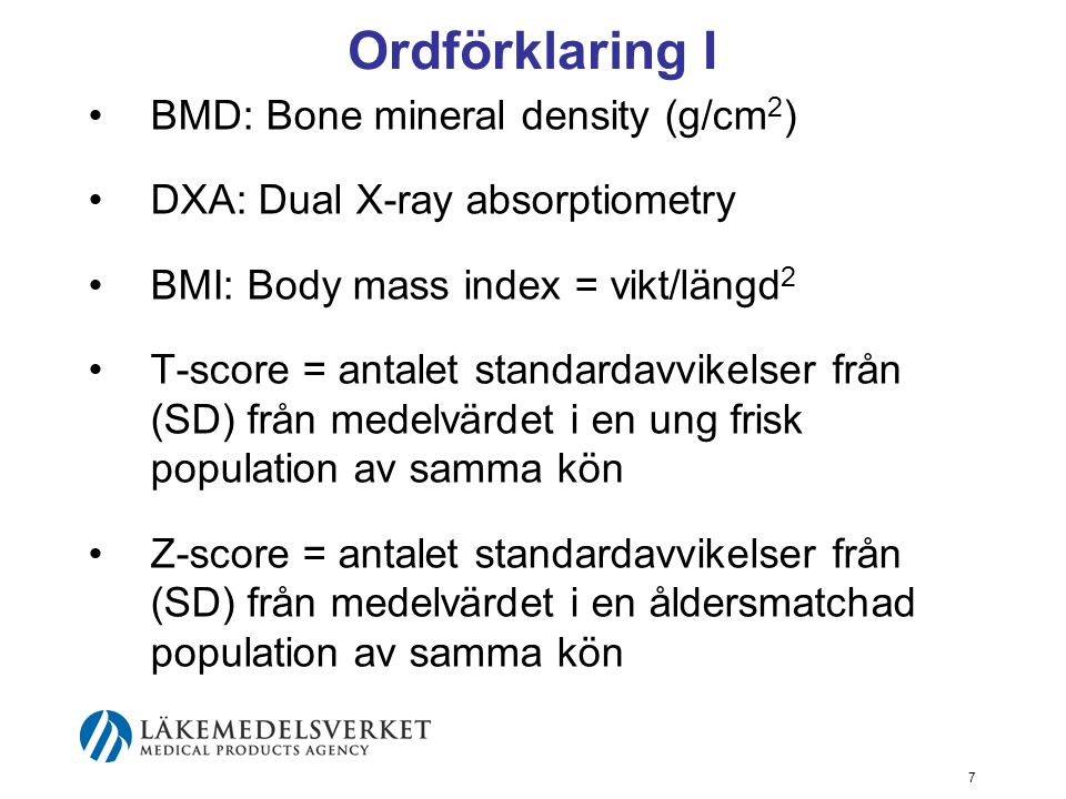 Ordförklaring I BMD: Bone mineral density (g/cm2)