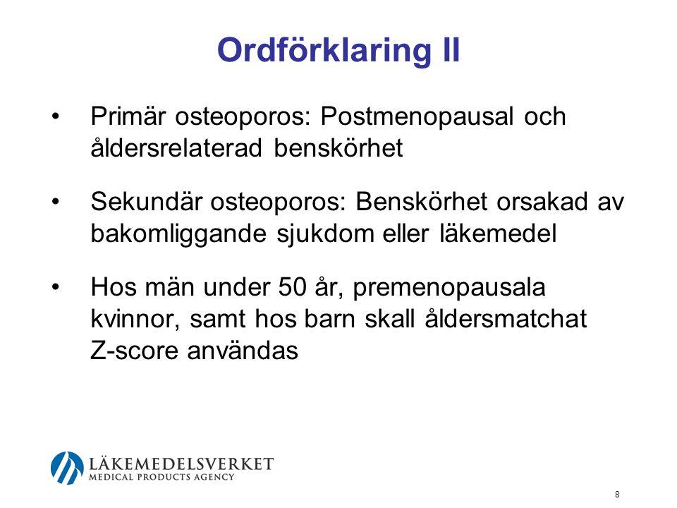 Ordförklaring II Primär osteoporos: Postmenopausal och åldersrelaterad benskörhet.